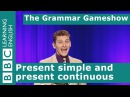 Present Simple and Present Continuous The Grammar Gameshow Episode 1