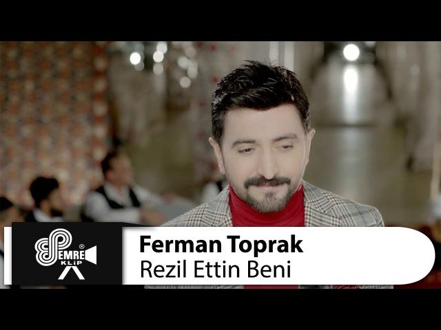 Ferman Toprak - Rezil Ettin Beni
