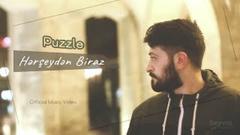 Puzzle - Hərşeydən Biraz (Official Music Video)