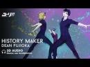 [3D AUDIO] History Maker - Dean Fujioka (Yuri on Ice OP)