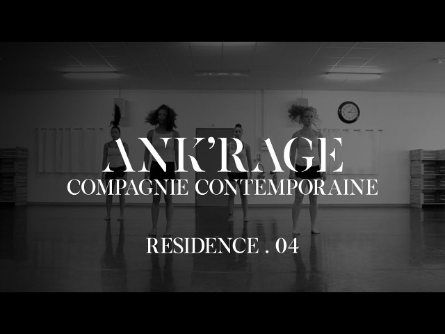Compagnie ANKRAGE | Résidence | 04 | Chorée