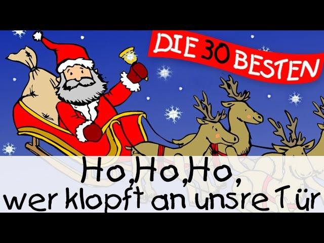Ho,Ho,Ho, wer klopft an unsre Tür - Weihnachtslieder zum Mitsingen    Kinderlieder