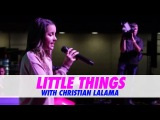 Annie LeBlanc - Little Things LIVE featuring Christian Lalama