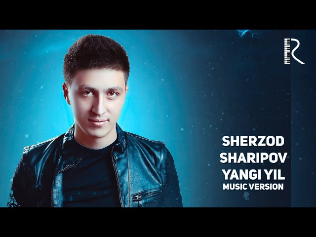 Sherzod Sharipov - Yangi yil | Шерзод Шарипов - Янги йил (music version)
