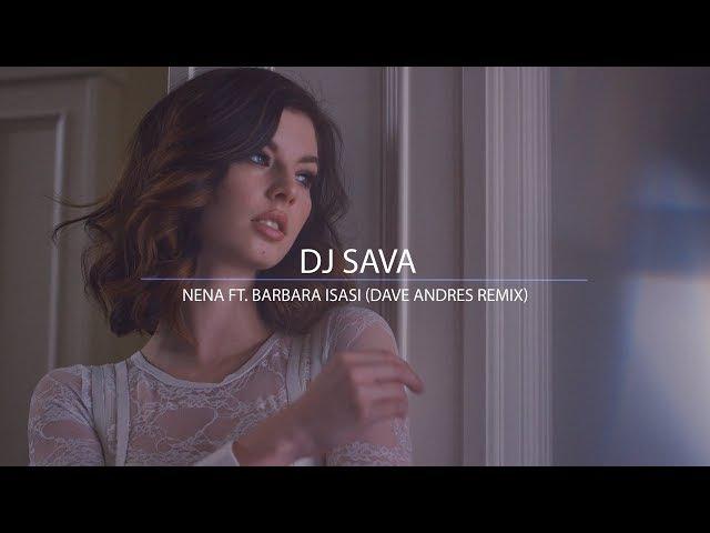 DJ Sava ft. Barbara Isasi - Nena (Dave Andres Remix) (INFINITY) enjoybeauty