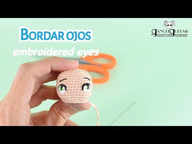 Cómo bordar ojos para muñecas de crochet - ¡Ojos brillantes como luceros!