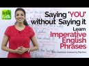 Imperative English sentences in passive voice Say 'YOU' without saying it English Grammar Lesson