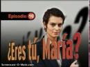 ¿Eres tú, María Episodio 10