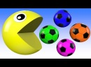 Learn Colors With Pacman 3D Soccer Ball for Kids Toddlers.   Learning Videos For Kids