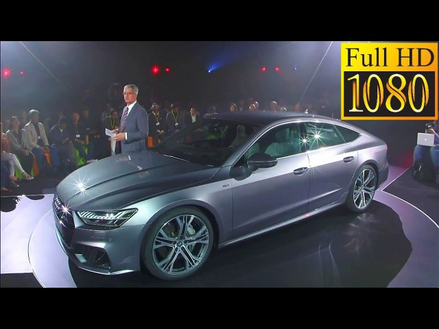 2018 Audi A7 Sportback - World Premiere