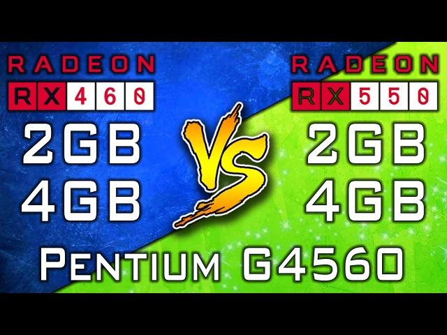 RX 550 (2GB) vs RX 550 (4GB) vs RX 460 (2GB) vs RX 460 (4GB)   Pentium G4560   Games Benchmarks