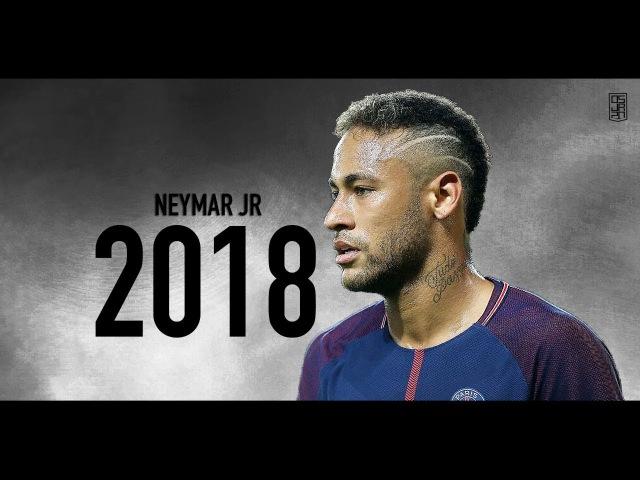 Neymar 2018   2017/18 - PSG   Skills Goals ᴴᴰ
