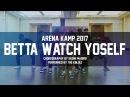 ARENA KAMP 2017   Keone Madrid Betta Watch Yo Self