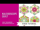 Video tutorial Kaleidoscope quilt - hexagon quilt blocks