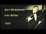 Fats Waller - Ain't Misbehavin' (1929)