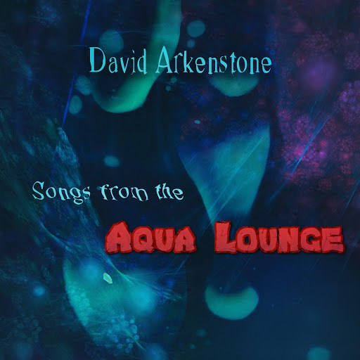 David Arkenstone альбом Songs from the Aqua Lounge