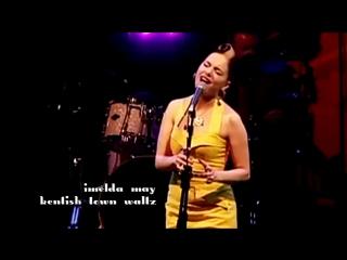 Imelda May «Kentish Town Waltz» (2010)