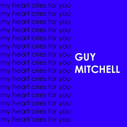 Guy Mitchell альбом My Heart Cries For You