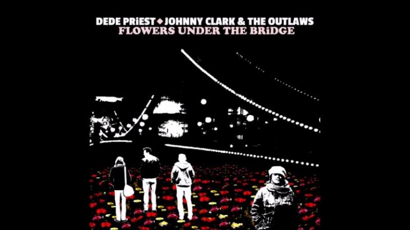 Dede Priest Johnny Clark The Outlaws2017-Flowers Under The Bridge