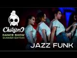 Jazz Funk  #ChikibroDanceShow 5 - Summer Edition