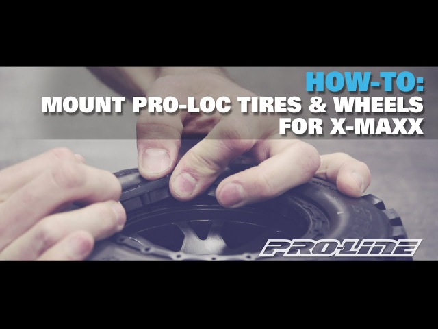 Pro-Line HOW-TO: Mount Pro-Loc Tires and Wheels for X-MAXX