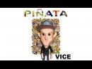 Vice - Piñata Ft. Bia, Kap G Justin Quiles
