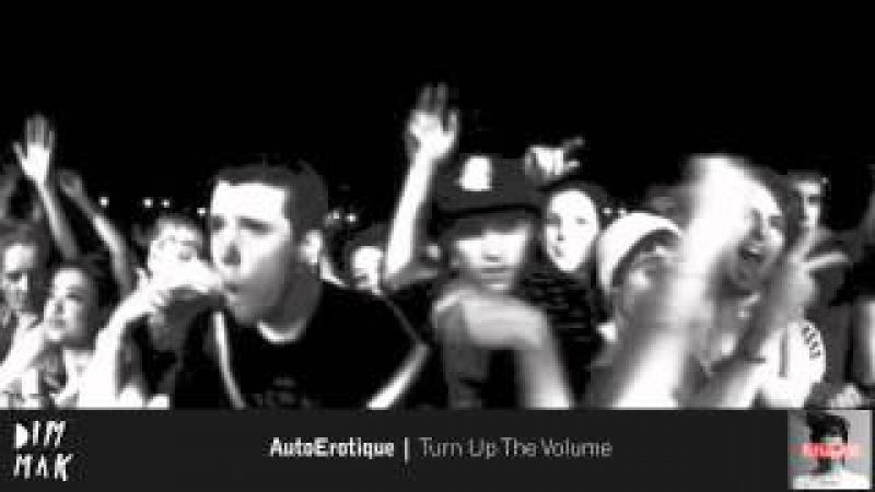 AutoErotique - Turn Up The Volume