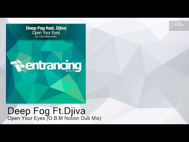 ENTRM110 Deep Fog Ft.Djiva - Open Your Eyes (O.B.M Notion Dub Mix) [Uplifting Trance]