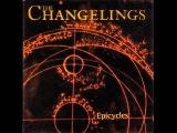 The Changelings - Dulcinea