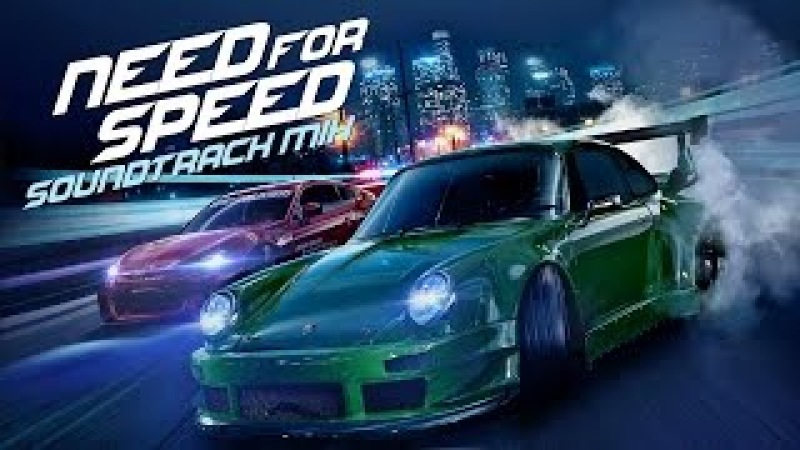 NEED FOR SPEED 2015 Soundtrack Mix HipHop Trap Electro Music