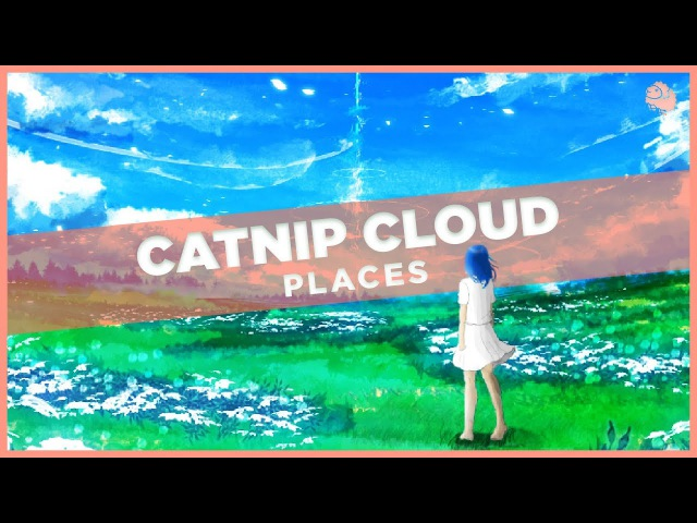 Catnip Cloud - Places (feat. Tiril Hognestad)