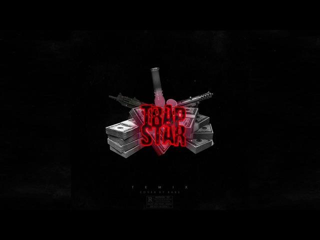Temix Trap Star God AUDIO