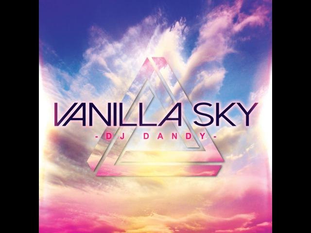 Dj.Dandy – Vanilla Sky (Part 3)