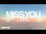 Cashmere Cat & Major Lazer Miss You (ft. Tory Lanez) (Lyric Video)