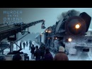 Murder on the Orient Express Behind The Scenes