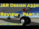 Review X Plane JARDesign A330 Pt 1 External Graphics Modelling
