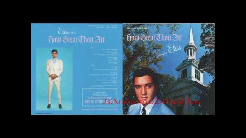 Elvis Presley - How Great Thou Art (Full Album) audio HD/HQ