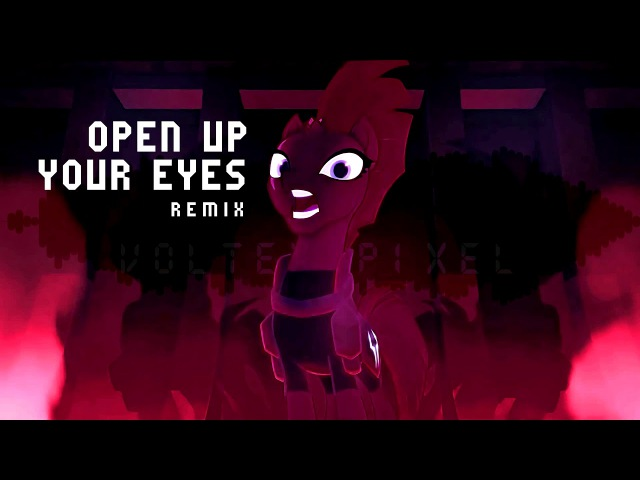 Open up your Eyes (Voltex Pixel Remix) - My Little Pony: The Movie (2017)