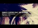 Dirkie Coetzee featuring Tim Hilberts - Break Through