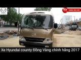 Xe khách 29 chỗ Hyundai County Đồng Vàng 2017- County dong vang