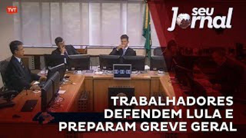 Trabalhadores defendem Lula e preparam greve geral