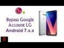 A New Way To REMOVE BYPASS GOOGLE Account LG Phones android 7.x.x | February 2018 (Latest)