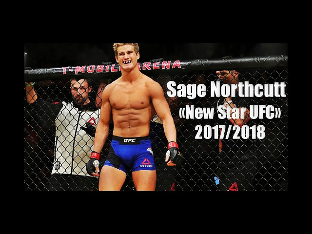 Sage Super Northcutt - New Star UFC 2017/2018 HD