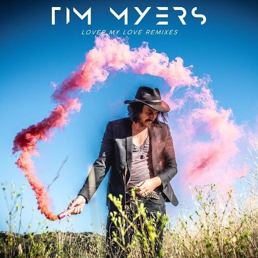 Tim Myers альбом Lover My Love (Remixes)