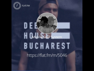 Mobile Soul System — Deep House Bucharest Podcast #30 Mobile Soul System