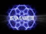 САМАДХИ - Часть 1. «Майя, иллюзия обособленного я»