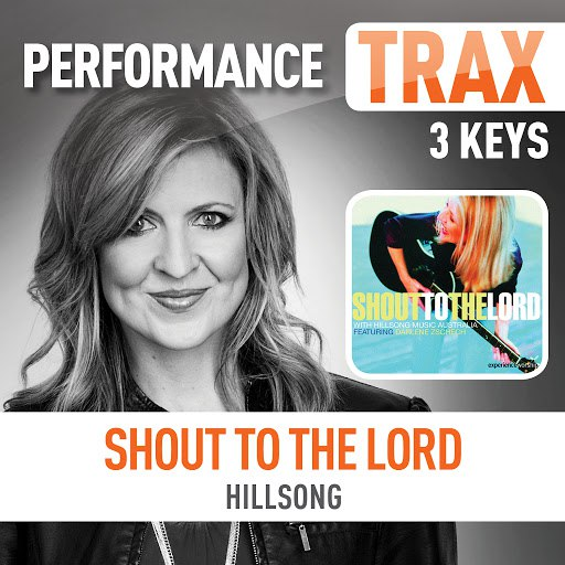 Hillsong альбом Shout to the Lord (feat. Darlene Zschech) [Performance Trax]