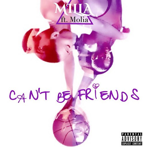 Milla альбом Can't Be Friends (feat. Molia)