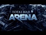 Total War: Arena – Битва за...