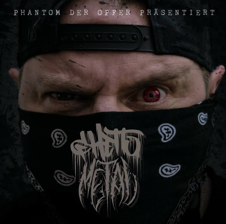 Phantom Der Opfer - Ghetto Metal (2018)
